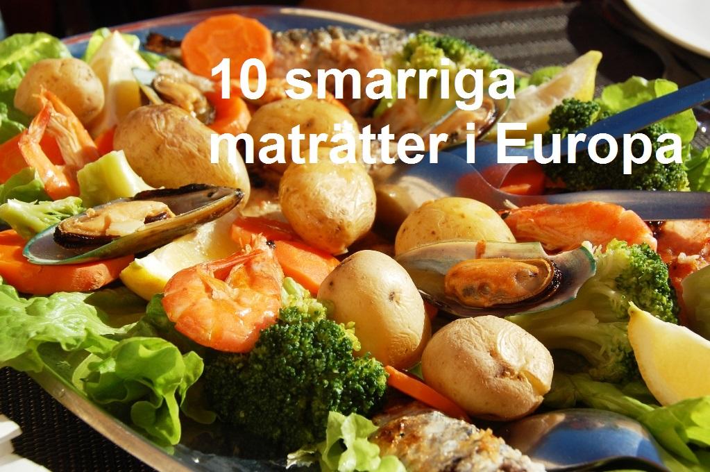 10 smarriga maträtter i Europa