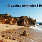 10 vackra stränder i Europa